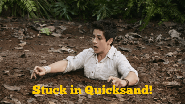 Stuck in Quicksand