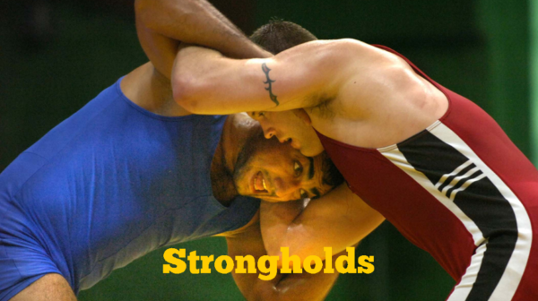 Wrestling with Strongholds